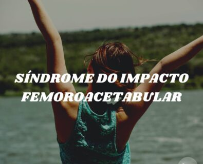 Síndrome Do Impacto Femoroacetabular
